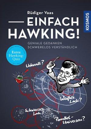 Einfach Hawking! Geniale Gedanken schwerelos verständlich
