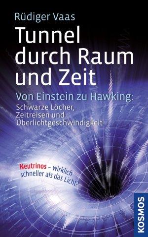 Von Einstein zu Hawking: Schwarze Löcher, Zeitreisen und Überlichtgeschwindigkeit