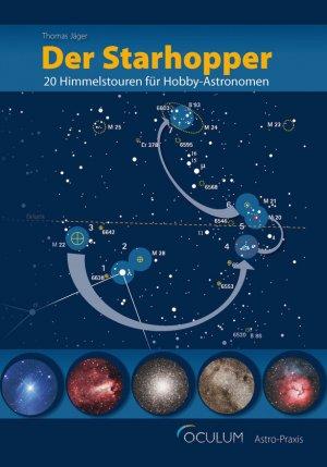 Der Starhopper - 20 Himmelstouren für Hobby-Astronomen
